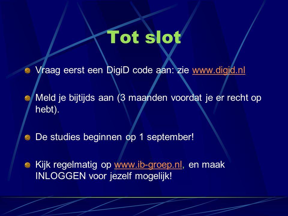 Tot slot Vraag eerst een DigiD code aan: zie www.digid.nl