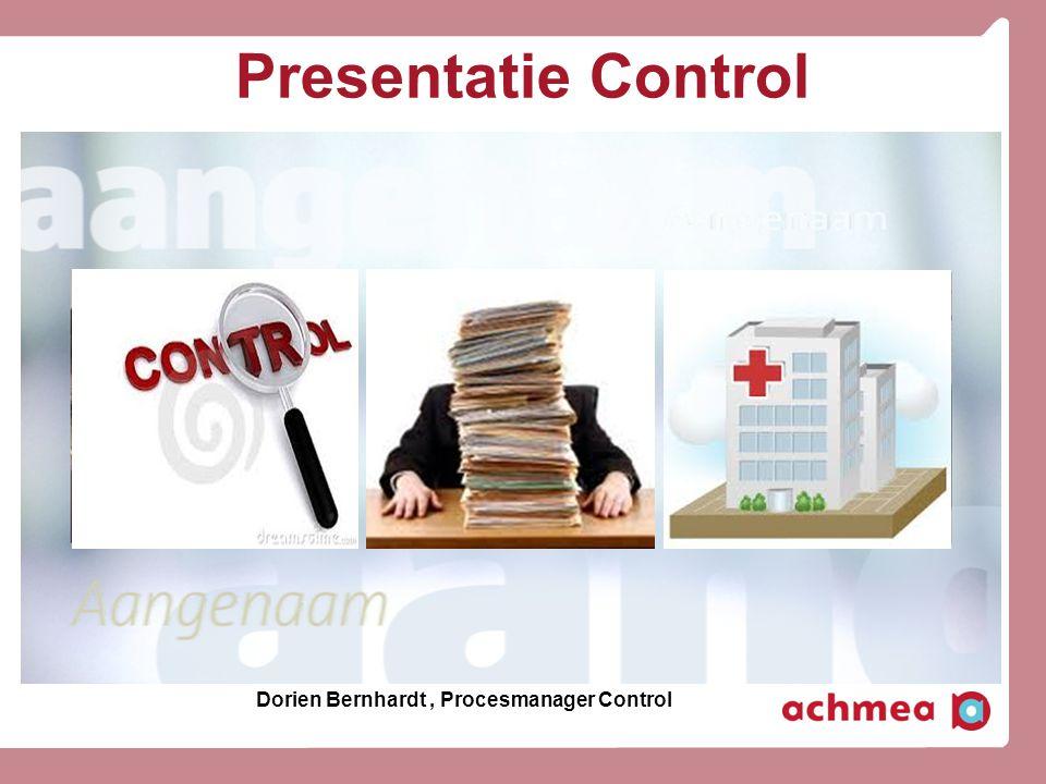Presentatie Control Dorien Bernhardt , Procesmanager Control