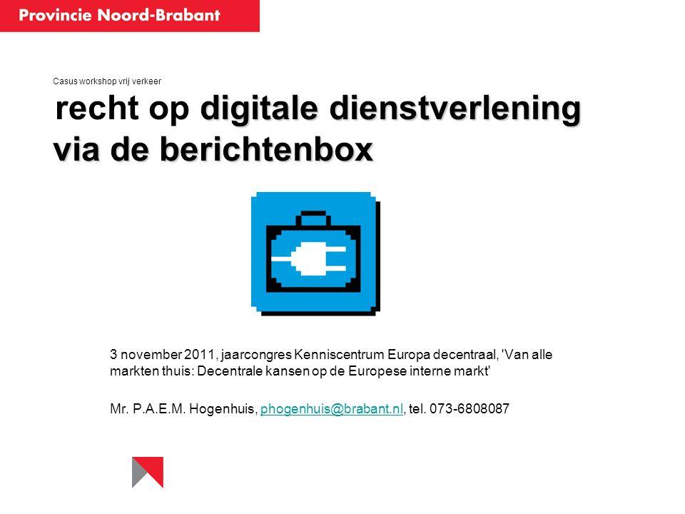 Mr. P.A.E.M. Hogenhuis, phogenhuis@brabant.nl, tel. 073-6808087