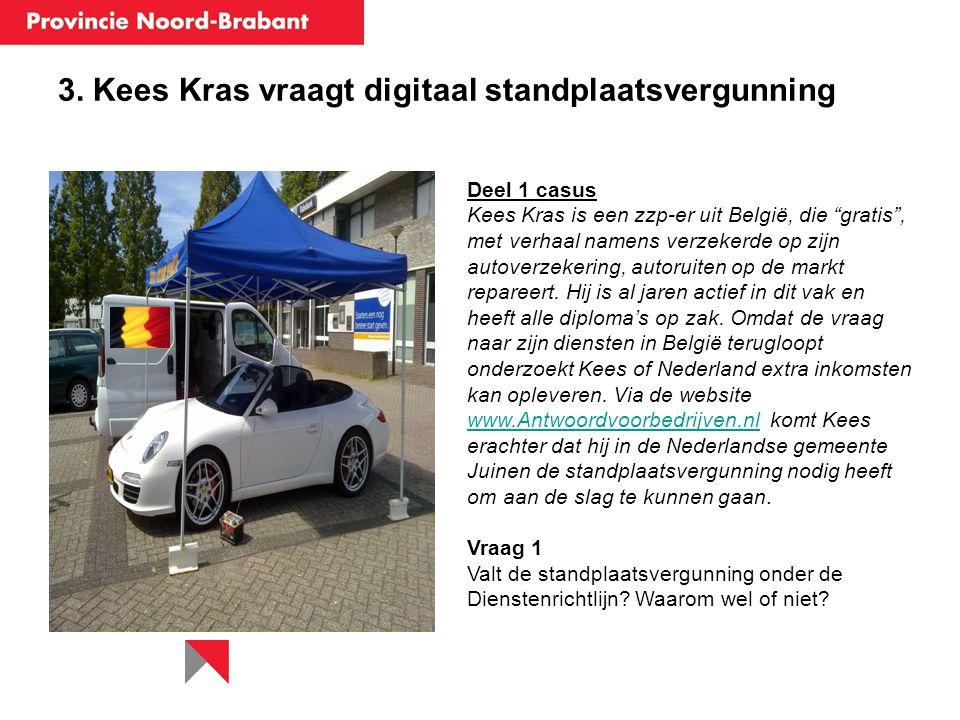 3. Kees Kras vraagt digitaal standplaatsvergunning