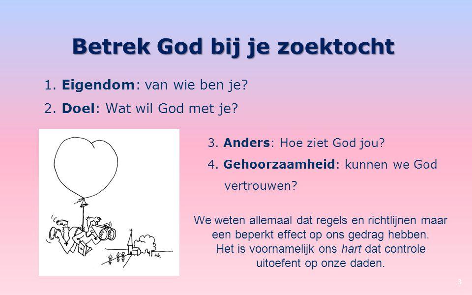 Betrek God bij je zoektocht