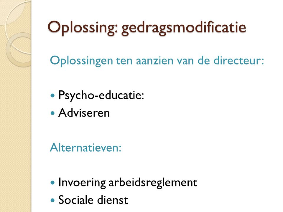 Oplossing: gedragsmodificatie