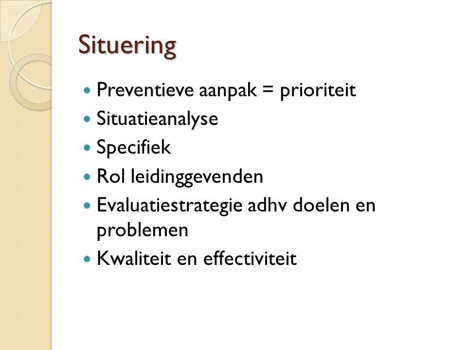 Situering Preventieve aanpak = prioriteit Situatieanalyse Specifiek