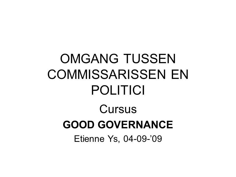 OMGANG TUSSEN COMMISSARISSEN EN POLITICI