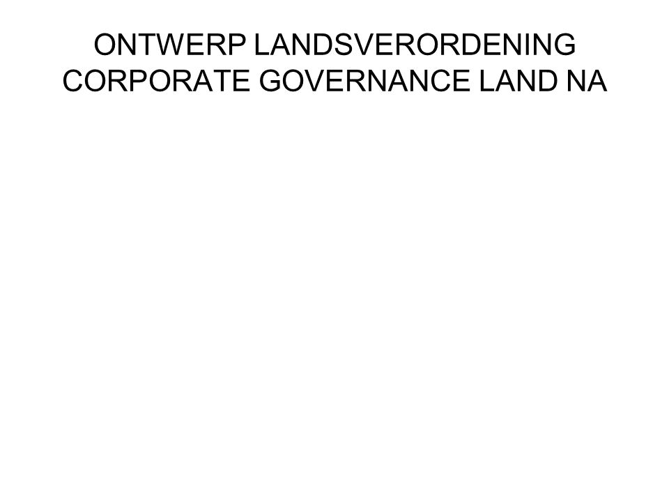 ONTWERP LANDSVERORDENING CORPORATE GOVERNANCE LAND NA