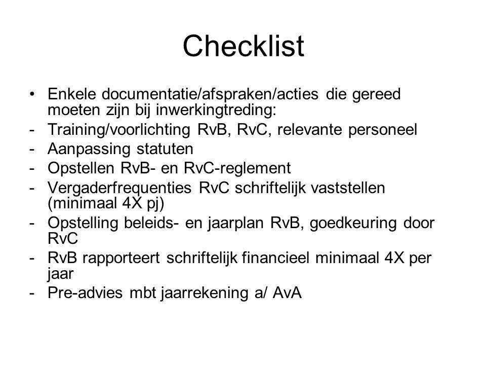 Checklist Enkele documentatie/afspraken/acties die gereed moeten zijn bij inwerkingtreding: Training/voorlichting RvB, RvC, relevante personeel.