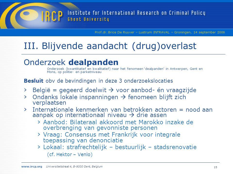 III. Blijvende aandacht (drug)overlast