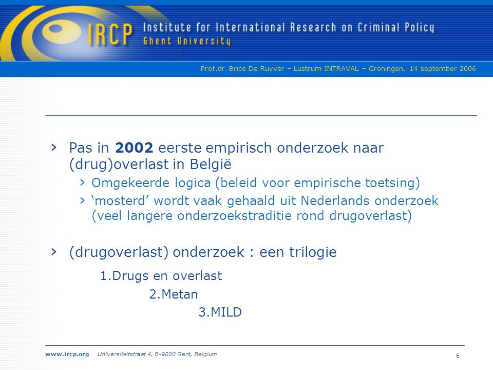 Pas in 2002 eerste empirisch onderzoek naar (drug)overlast in België