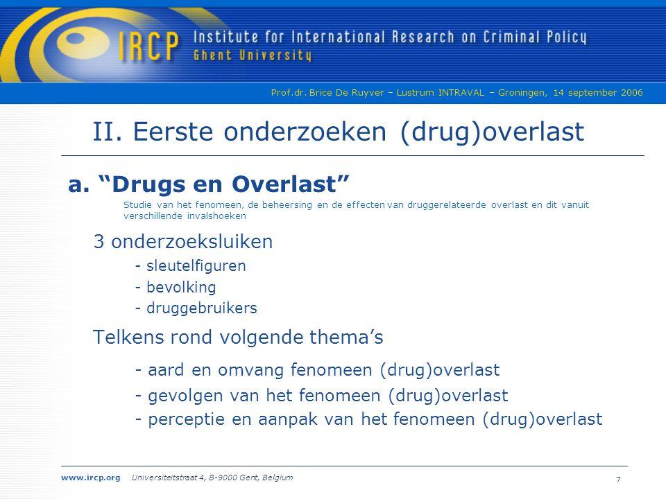 II. Eerste onderzoeken (drug)overlast
