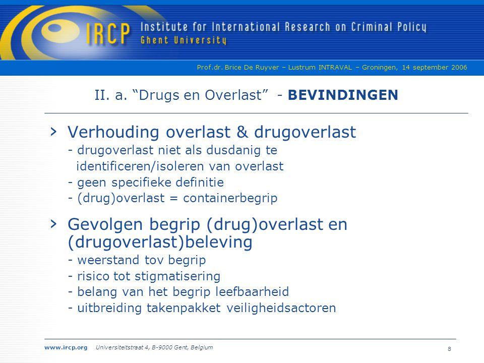 II. a. Drugs en Overlast - BEVINDINGEN