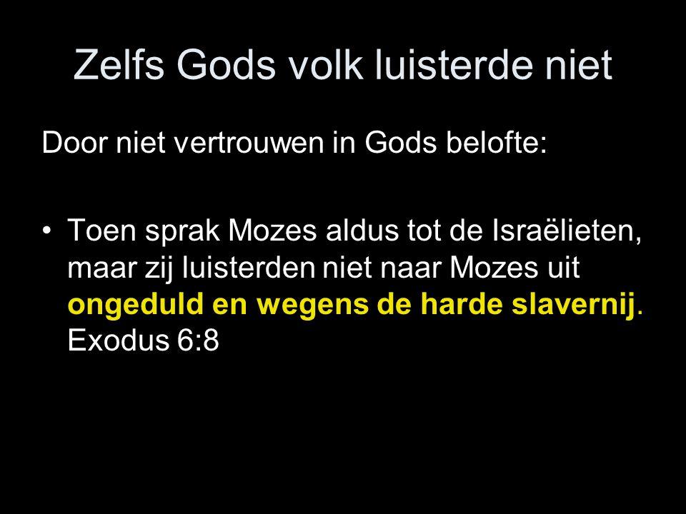 Zelfs Gods volk luisterde niet