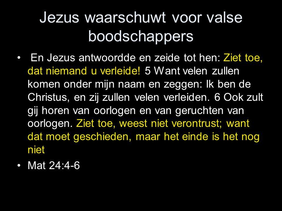 Jezus waarschuwt voor valse boodschappers