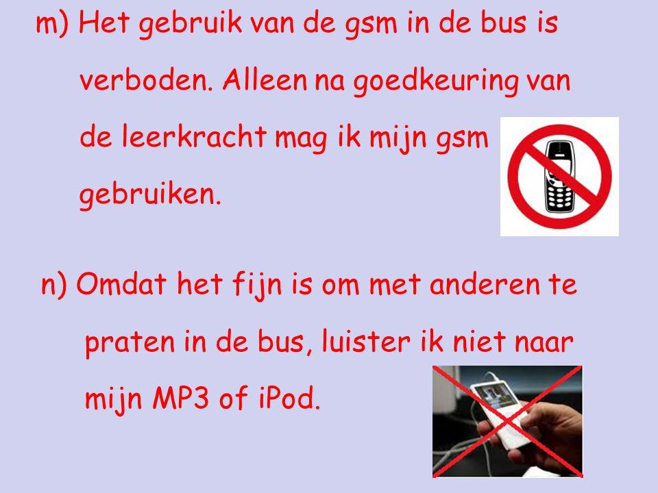 m) Het gebruik van de gsm in de bus is