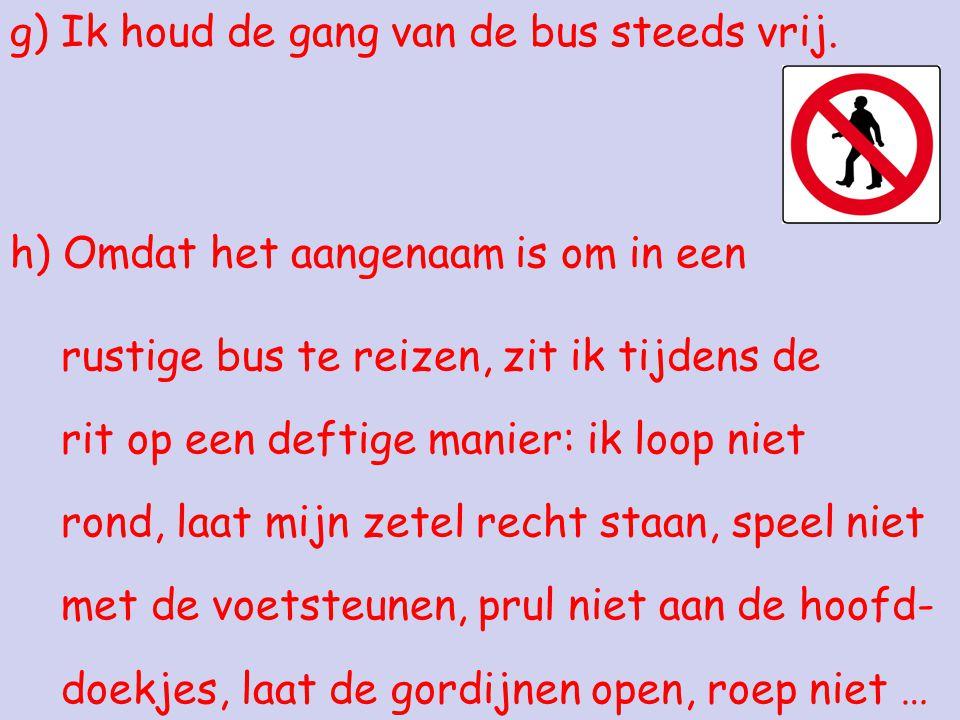 g) Ik houd de gang van de bus steeds vrij.