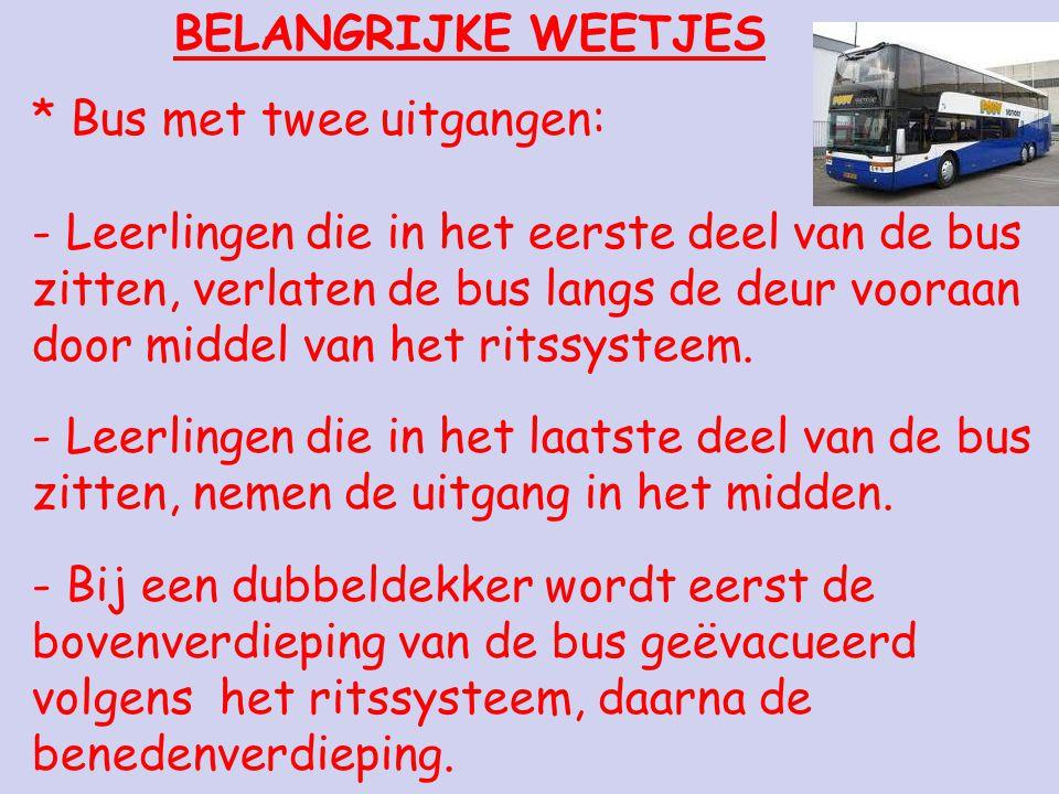 BELANGRIJKE WEETJES * Bus met twee uitgangen: