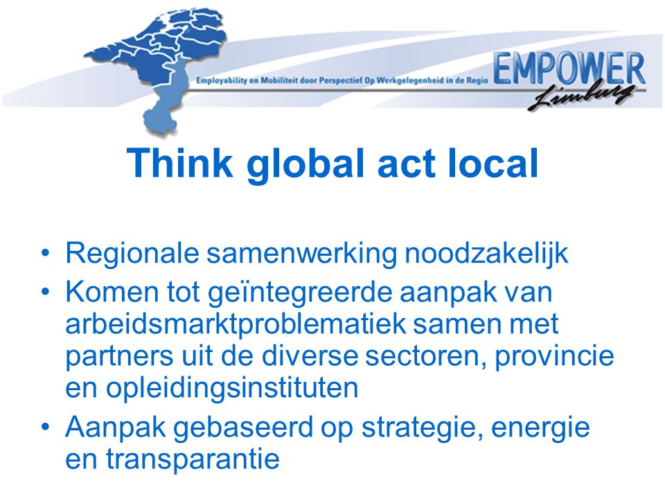 Think global act local Regionale samenwerking noodzakelijk