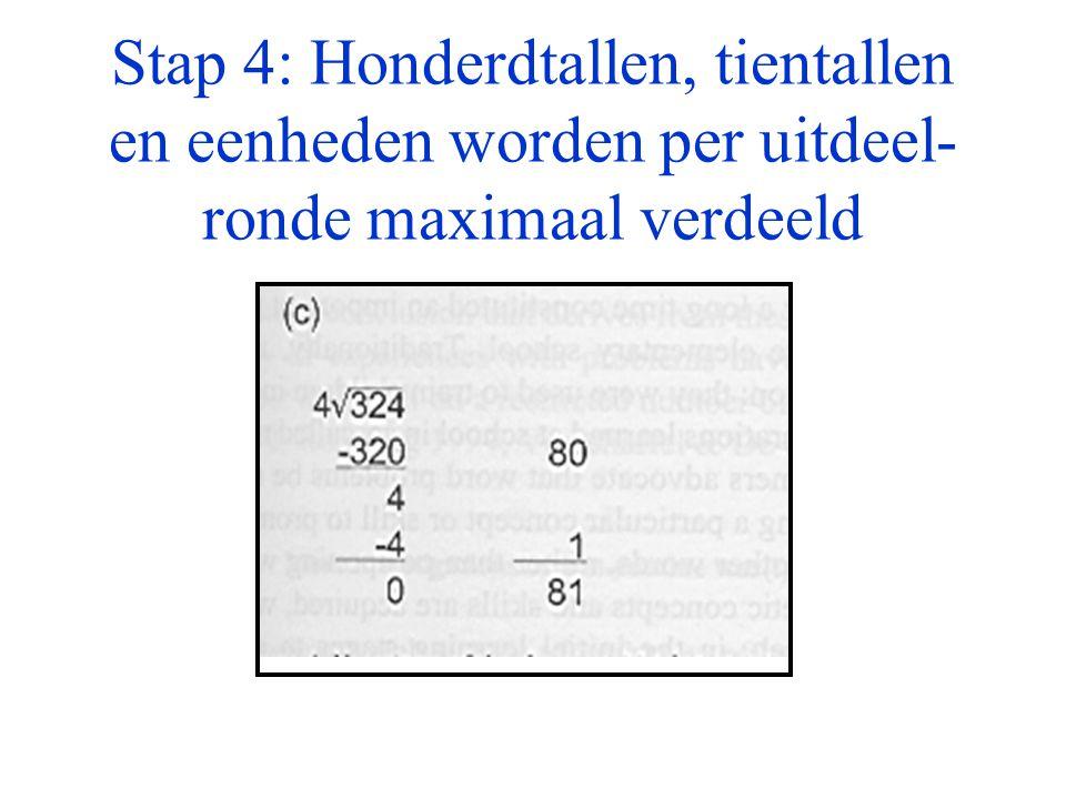 Stap 4: Honderdtallen, tientallen en eenheden worden per uitdeel-ronde maximaal verdeeld