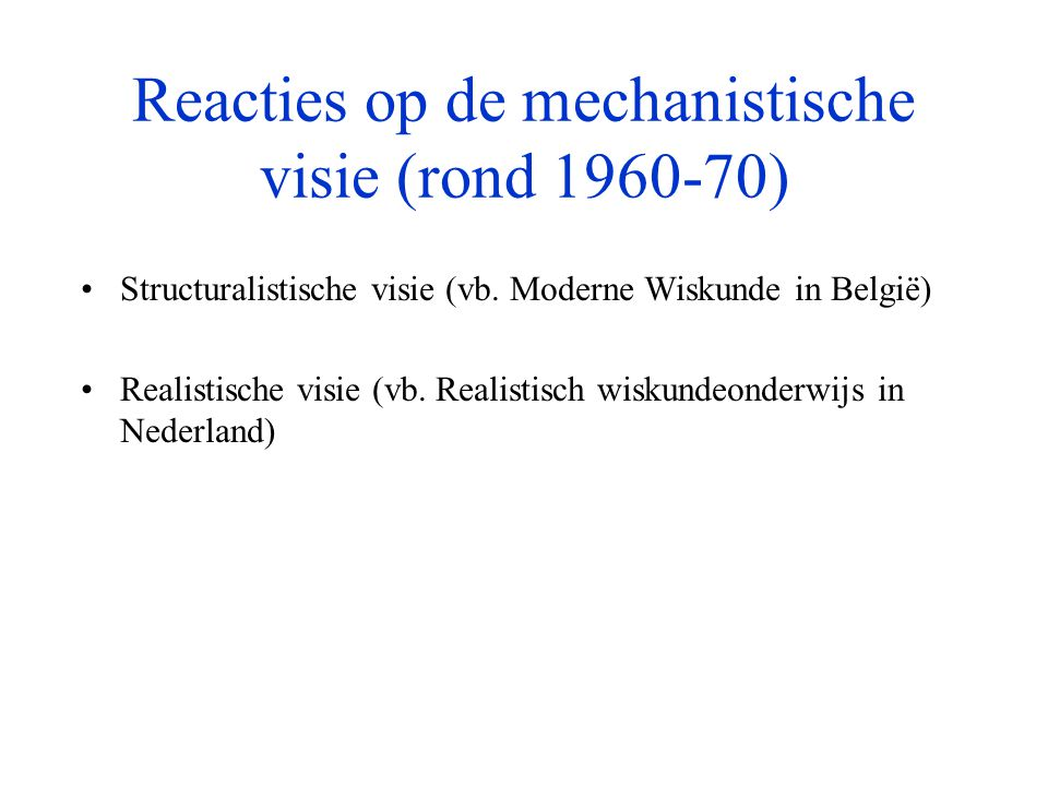 Reacties op de mechanistische visie (rond 1960-70)