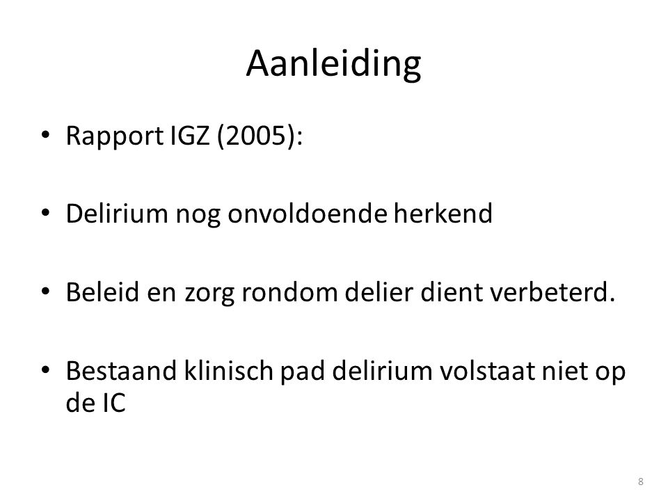 Aanleiding Rapport IGZ (2005): Delirium nog onvoldoende herkend