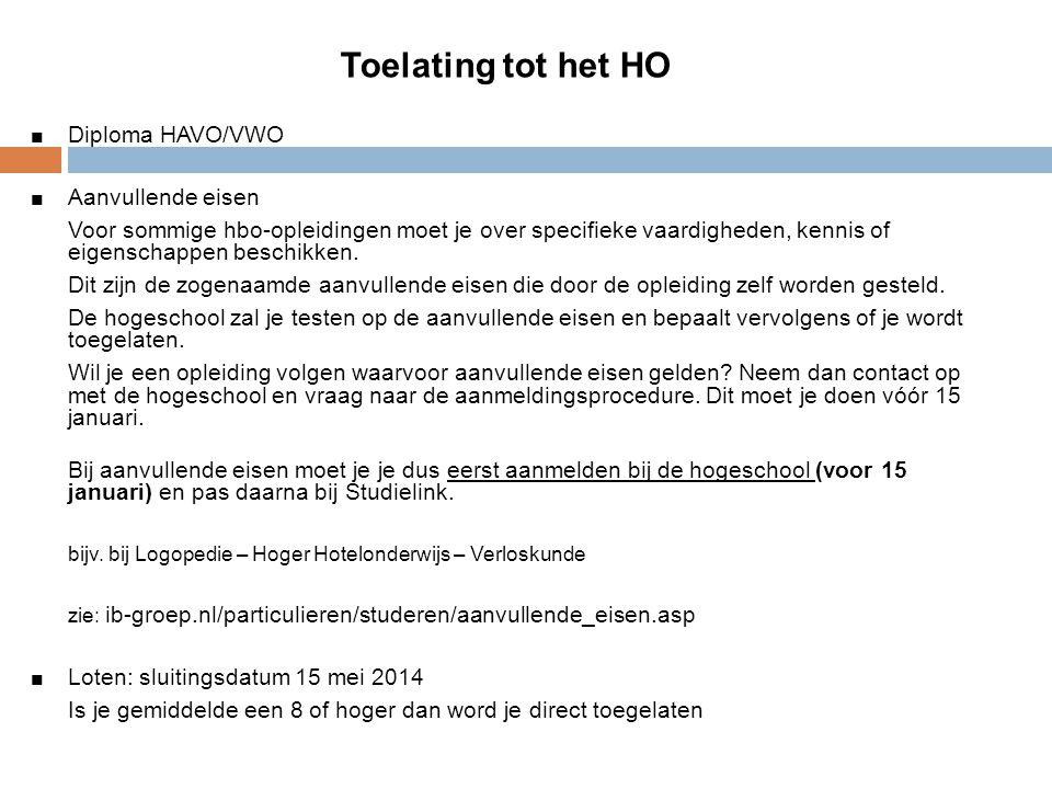 Toelating tot het HO Diploma HAVO/VWO Aanvullende eisen