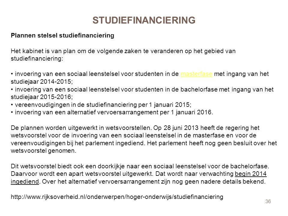 STUDIEFINANCIERING Plannen stelsel studiefinanciering