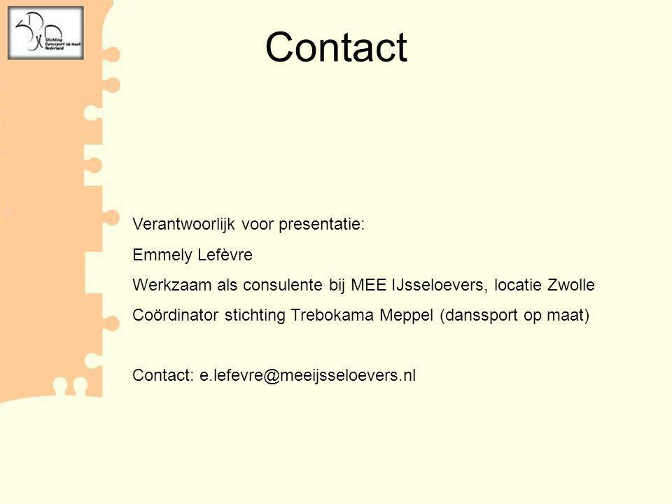 Contact Verantwoorlijk voor presentatie: Emmely Lefèvre