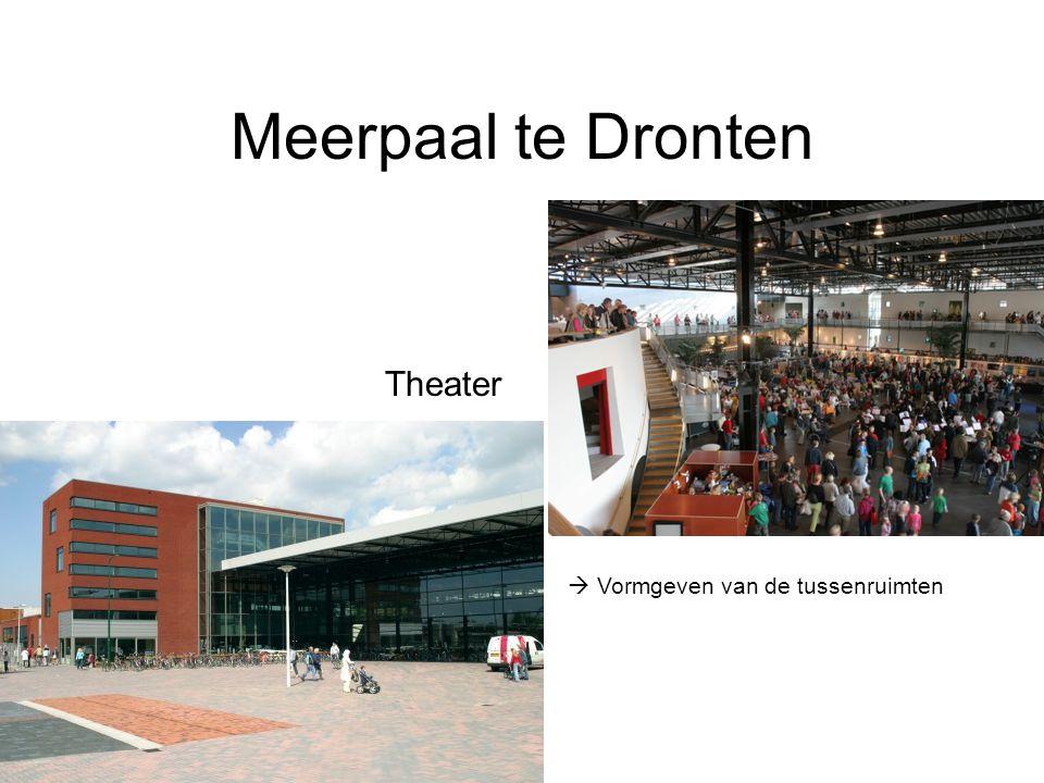 Meerpaal te Dronten Theater  Vormgeven van de tussenruimten