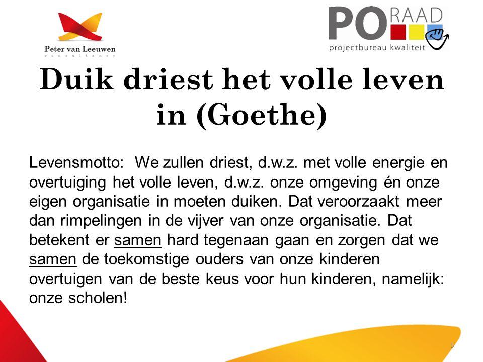 Duik driest het volle leven in (Goethe)