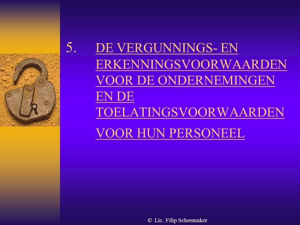 5. DE VERGUNNINGS- EN. ERKENNINGSVOORWAARDEN. VOOR DE ONDERNEMINGEN