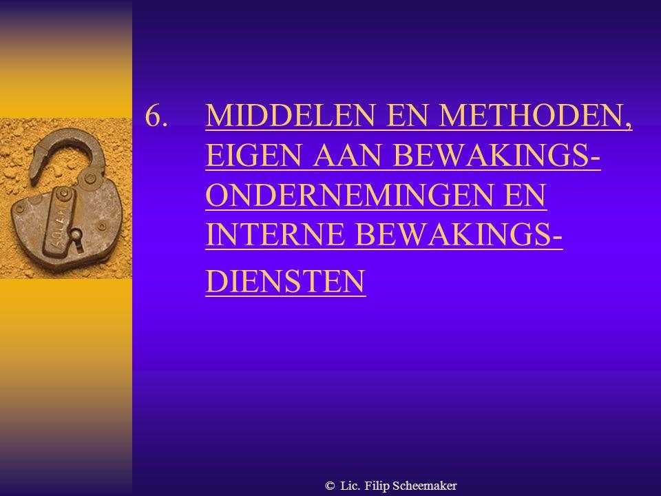 MIDDELEN EN METHODEN, EIGEN AAN BEWAKINGS-ONDERNEMINGEN EN INTERNE BEWAKINGS-DIENSTEN