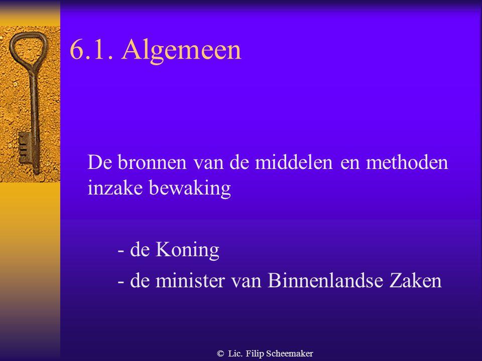6.1. Algemeen De bronnen van de middelen en methoden inzake bewaking