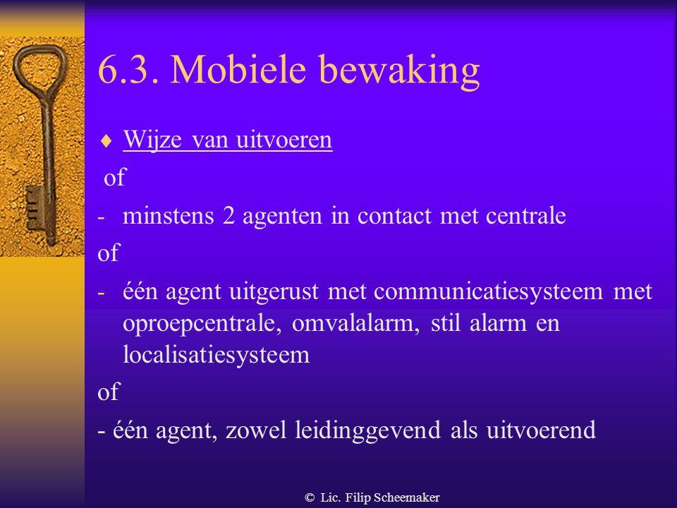 6.3. Mobiele bewaking Wijze van uitvoeren of