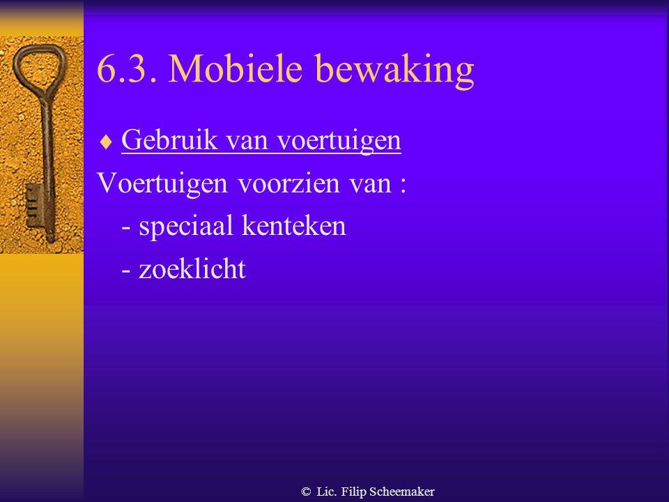 6.3. Mobiele bewaking Gebruik van voertuigen Voertuigen voorzien van :
