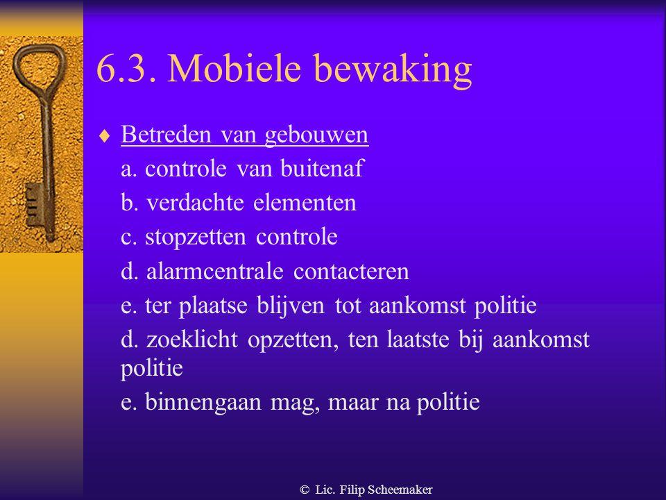 6.3. Mobiele bewaking Betreden van gebouwen a. controle van buitenaf
