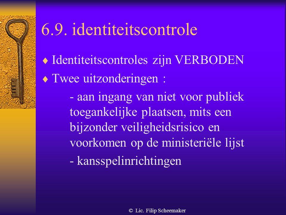6.9. identiteitscontrole Identiteitscontroles zijn VERBODEN