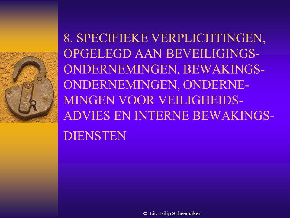 8. SPECIFIEKE VERPLICHTINGEN, OPGELEGD AAN BEVEILIGINGS-ONDERNEMINGEN, BEWAKINGS-ONDERNEMINGEN, ONDERNE-MINGEN VOOR VEILIGHEIDS-ADVIES EN INTERNE BEWAKINGS-DIENSTEN