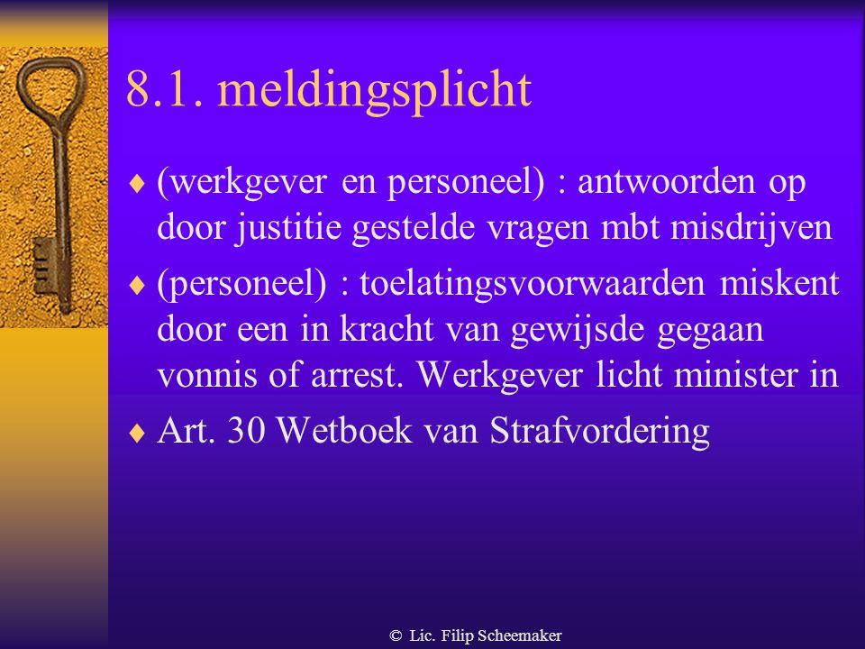 8.1. meldingsplicht (werkgever en personeel) : antwoorden op door justitie gestelde vragen mbt misdrijven.