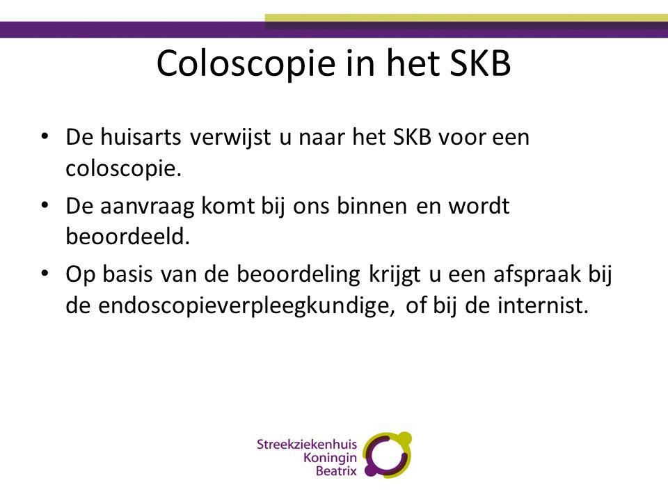 Coloscopie in het SKB De huisarts verwijst u naar het SKB voor een coloscopie. De aanvraag komt bij ons binnen en wordt beoordeeld.