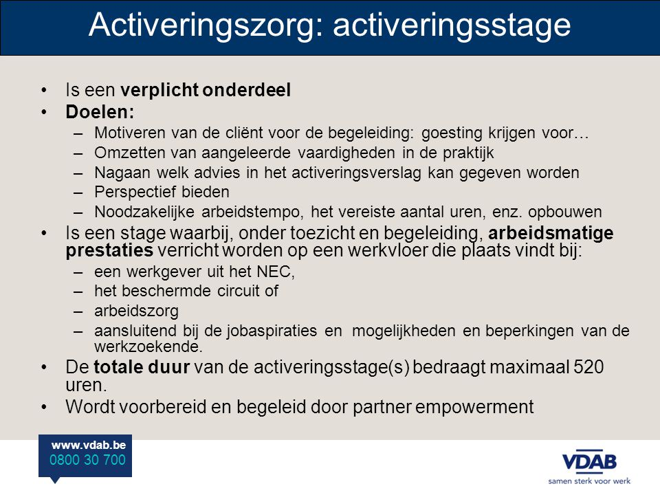 Activeringszorg: activeringsstage