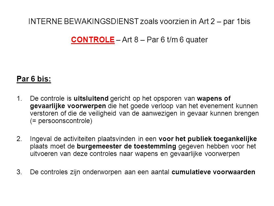 INTERNE BEWAKINGSDIENST zoals voorzien in Art 2 – par 1bis CONTROLE – Art 8 – Par 6 t/m 6 quater