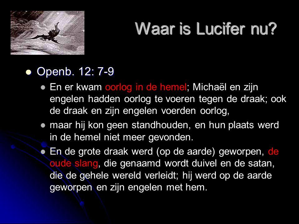 Waar is Lucifer nu Openb. 12: 7-9