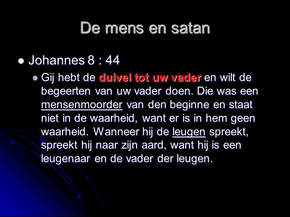 De mens en satan Johannes 8 : 44