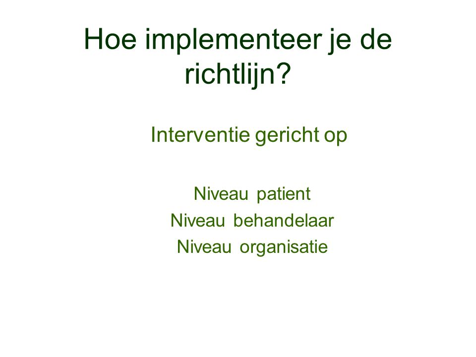 Hoe implementeer je de richtlijn