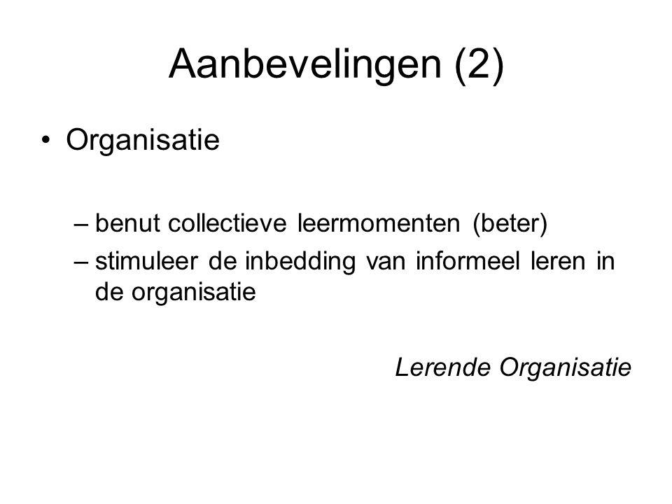 Aanbevelingen (2) Organisatie benut collectieve leermomenten (beter)