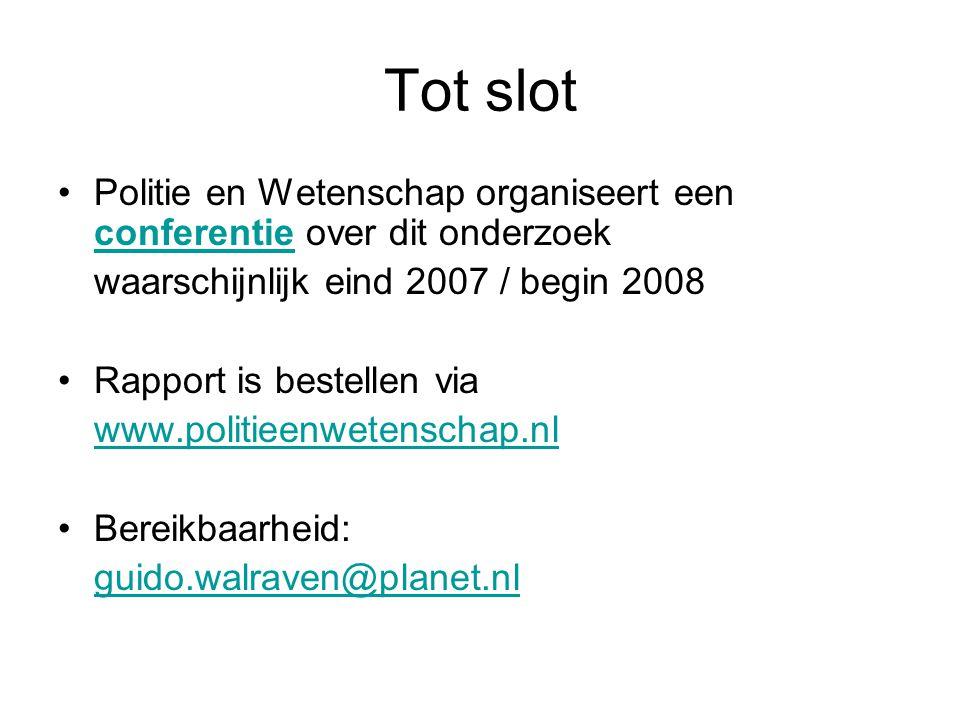 Tot slot Politie en Wetenschap organiseert een conferentie over dit onderzoek. waarschijnlijk eind 2007 / begin 2008.