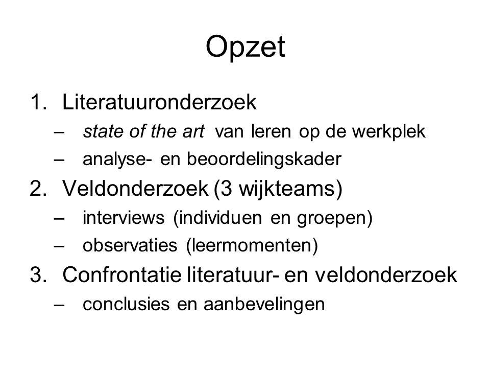 Opzet Literatuuronderzoek Veldonderzoek (3 wijkteams)