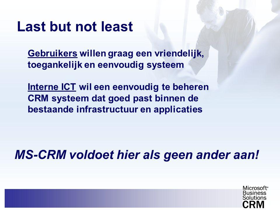 MS-CRM voldoet hier als geen ander aan!