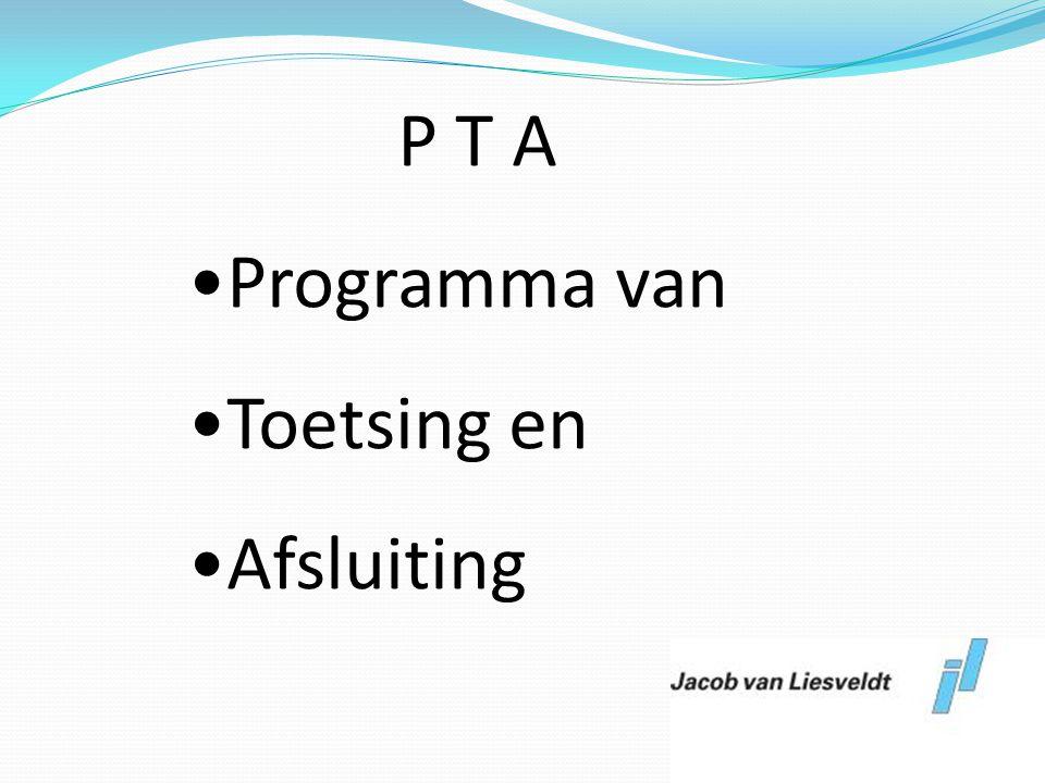 P T A Programma van Toetsing en Afsluiting