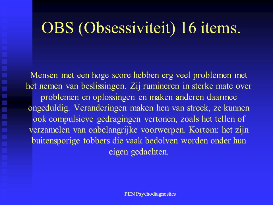 OBS (Obsessiviteit) 16 items.