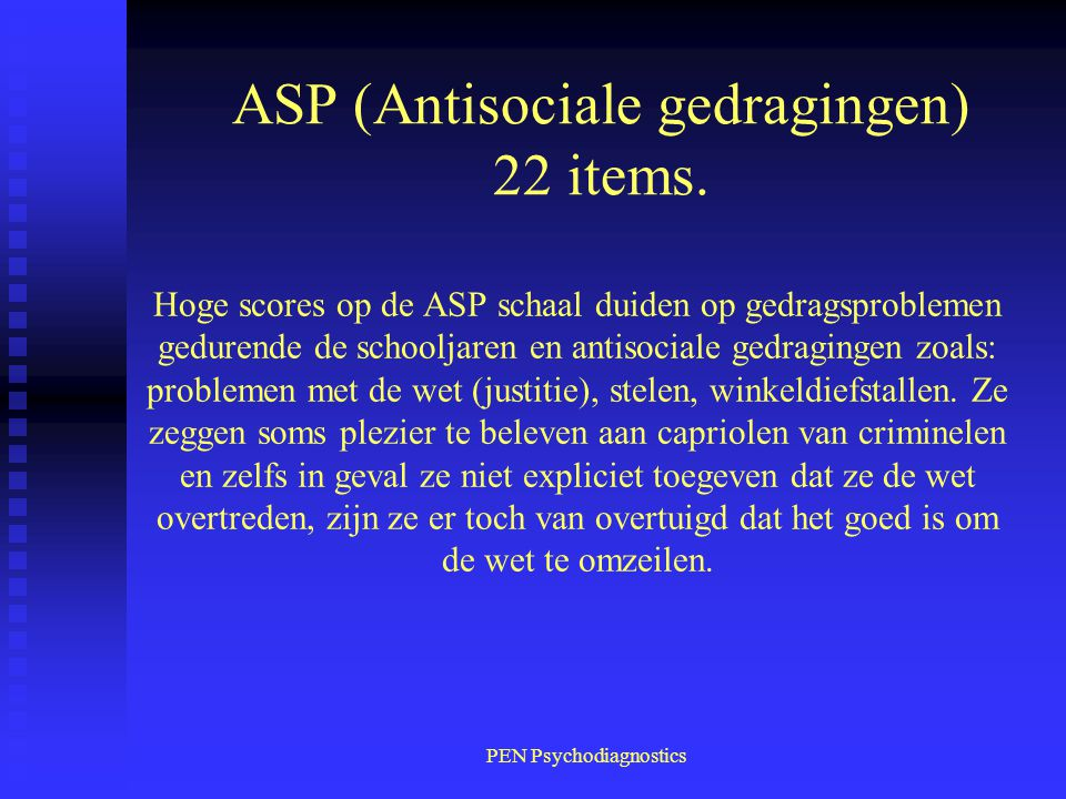 ASP (Antisociale gedragingen) 22 items.